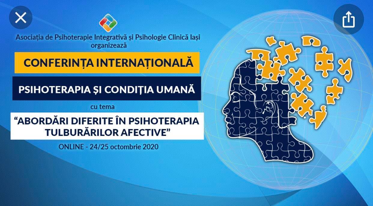 """Conferința internațională """"PSIHOTERAPIA ȘI CONDIȚIA UMANĂ"""" 24/25 octombrie 2020  - ONLINE"""